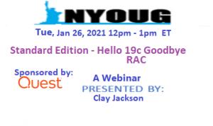 NYOUG Webinar: Standard Edition - Hello 19c Goodbye RAC @ Webina