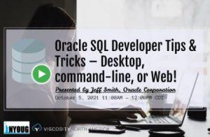 NYOUG Webinar:  Oracle SQL Developer Tips & Tricks – Desktop, command-line, or Web!